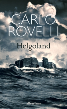 Helgoland by Carlo Rovelli |
