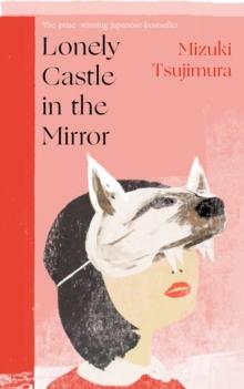 Lonely Castle in the Mirror by Mizuki Tsujimura | 9780857527288