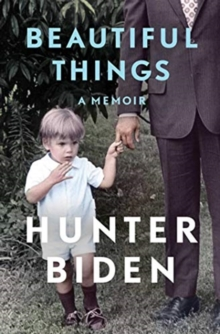 Beautiful Things – A Memoir by Hunter Biden