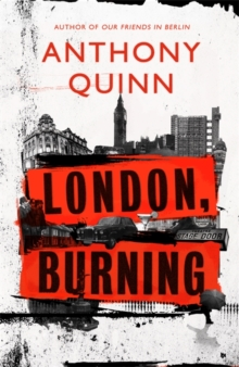 London Burning by Anthony Quinn | 9781408713204