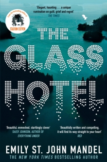 The Glass Hotel by Emily St. John Mandel | 9781509882830