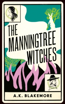 The Manningtree Witches by A K Blakemore