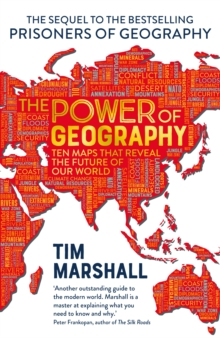 The Power of Geography : Ten Maps That Reveal the Future of Our World by Tim Marshall | 9781783965373
