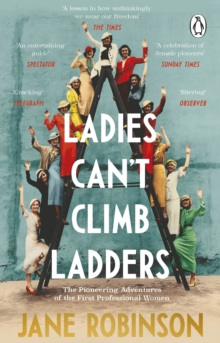 Ladies Can't Climb Ladders by Jane Robinson |