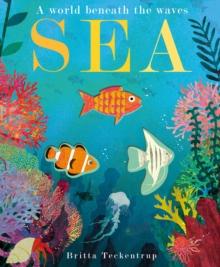 Sea : A World Beneath the Waves by Britta Teckentrup