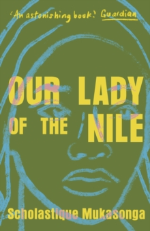Our Lady of the Nile by Scholastique Mukasonga | 9781911547884