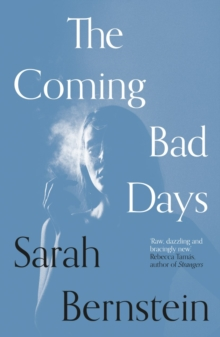 The Coming Bad Days by Sarah Bernstein | 9781911547907