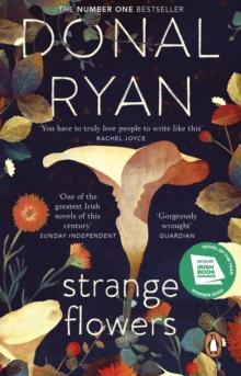 Strange Flowers by Donal Ryan | 9781784163044