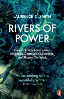 Rivers of Power by Laurence C. Smith | 9780141987231