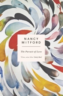 The Pursuit of Love by Nancy Mitford | 9780241974681