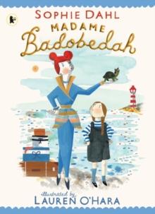 Madame Badobedah by Sophie Dahl & Lauren O'Hara