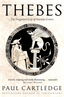 Thebes : The Forgotten City of Ancient Greece by Paul Cartledge | 9781509873180