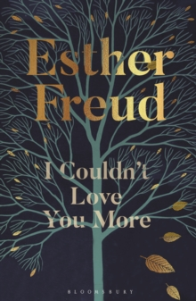 I Couldn't Love You More by Esther Freud | 9781526629906