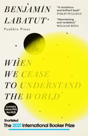 When We Cease to Understand the World by Benjamin Labatut & Adrian Nathan West | 9781782276142