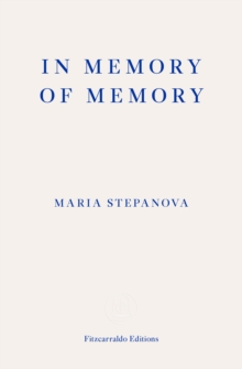 In Memory of Memory by Maria Stepanova & Sasha Dugdale | 9781913097530