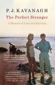 The Perfect Stranger by P J Kavanagh | 9781910463291
