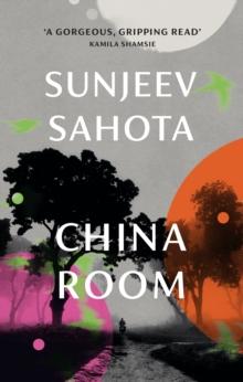 China Room by Sunjeev Sahota | 9781911215851