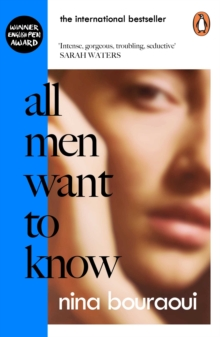 All Men Want to Know by Nina Bouraoui | 9780241447734