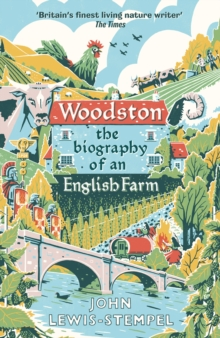 Woodston : The Biography of an English Farm by John Lewis-Stempel | 9780857525796