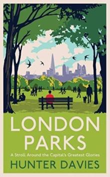 London Parks by Hunter Davies | 9781471190520