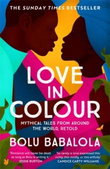 Love in Colour by Bolu Babalola | 9781472268884