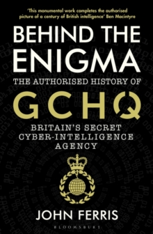 Behind the Enigma by John Ferris | 9781526605481