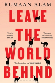 Leave the World Behind by Rumaan Alam | 9781526633101