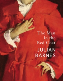 The Man in the Red Coat by Julian Barnes | 9781529112313