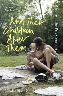 And Their Children After Them – WINNER – Prix Goncourt by Nicolas Mathieu