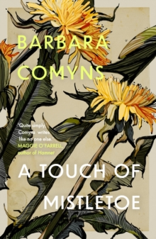 A Touch of Mistletoe by Barbara Comyns | 9781911547860