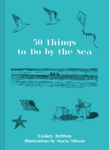50 Things to Do by the Sea by Easkey Britton | 9781911663539