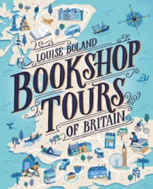Bookshop Tours of Britain by Louise Boland | 9781912054473