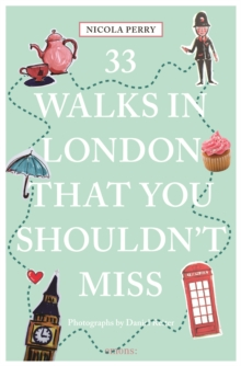 33 Walks in London the You Must Not Miss by Nicola H. Perry | 9783954518869