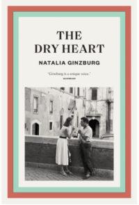 The Dry Heart by Natalia Ginzburg | 9781911547600