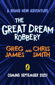 The Great Dream Robbery by Greg James & Chris Smith | 9780241470510