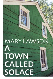A Town Called Solace – Booker Prize Longlist 2021 by Mary Lawson | 9781784743925