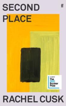 Second Place – Booker Prize Longlist 2021 by Rachel Cusk | 9780571366293