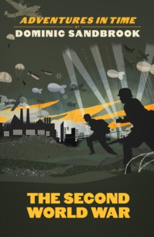 Adventures in Time: The Second World War by Dominic Sandbrook | 9780241469774
