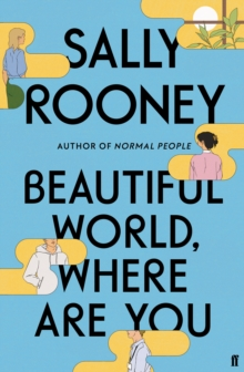 Beautiful World, Where Are You by Sally Rooney | 9780571365425