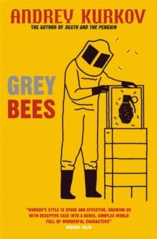 Grey Bees by Andrey Kurkov | 9780857059352