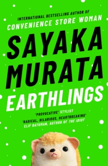 Earthlings by Sayaka Murata | 9781783785698