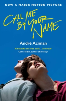 Call Me By Your Name by Andre Aciman | 9781786495259