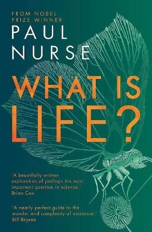 What is Life? by Paul Nurse | 9781788451420