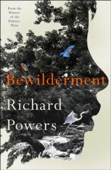 Bewilderment – Booker Prize Longlist 2021 by Richard Powers | 9781785152634