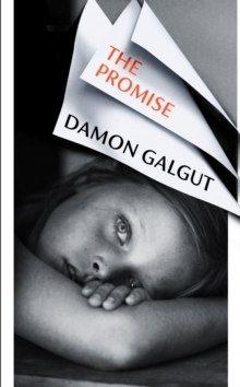 The Promise – Booker Prize Longlist 2021 by Damon Galgut | 9781784744069