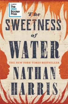 The Sweetness of Water – Booker Prize Longlist 2021 by Nathan Harris | 9781472274373