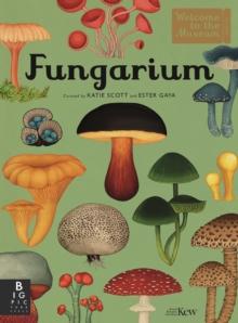 Fungarium by Katie Scott & Ester Gaya |