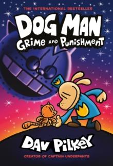 Dog Man Grime & Punishment by Dav Pilkey | 9780702310676