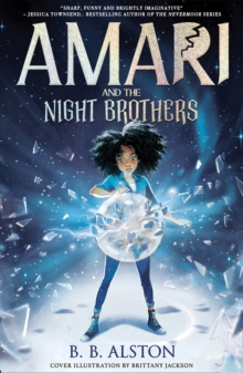 Amari and the Night Brothers by B B Alston | 9781405298193