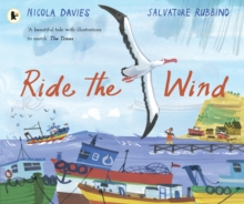 Ride the Wind by Nicola Davies & Salvatore Rubbino | 9781406394580